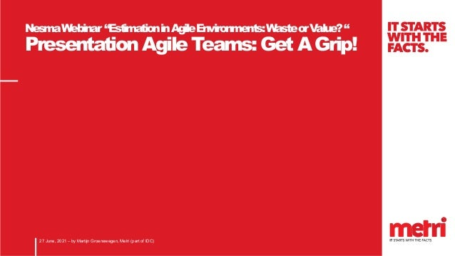 Agile teams   get a grip - martijn groenewegen