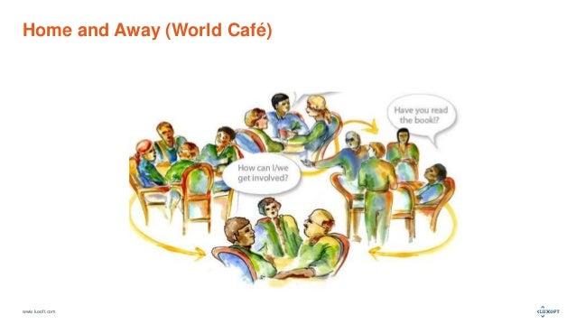 www.luxoft.com Home and Away (World Café)