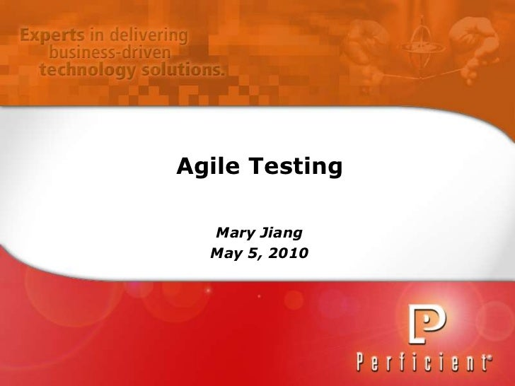 1<br />Agile Testing<br />Mary Jiang<br />May 5, 2010<br />