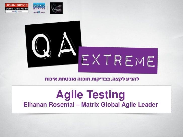 Agile TestingElhanan Rosental – Matrix Global Agile Leader