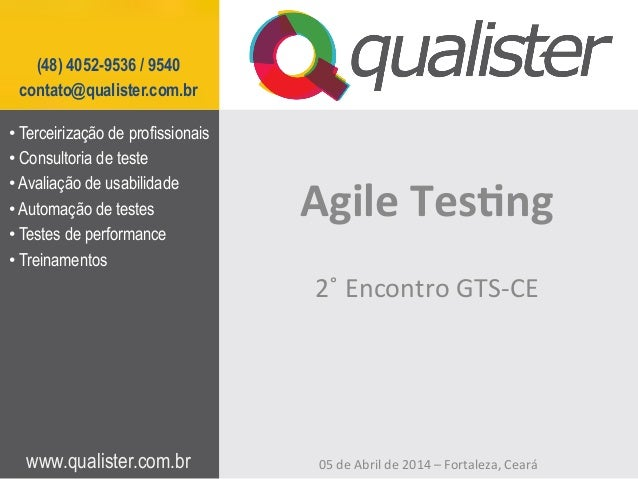 www.qualister.com.br (48) 4052-9536 / 9540 contato@qualister.com.br Agile  Tes)ng   •Terceirização de profissionais •...