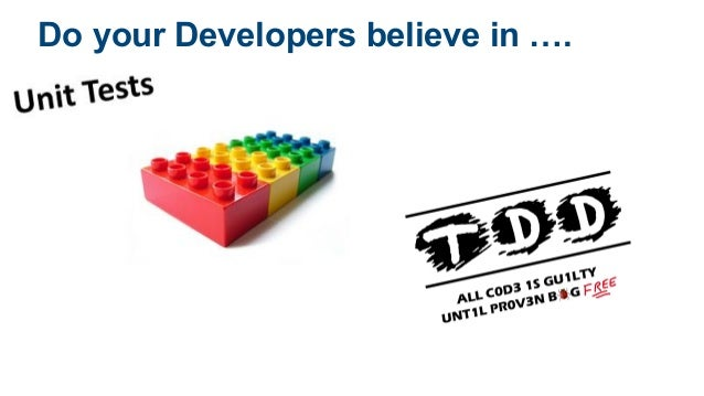 Do your Developers believe in ….