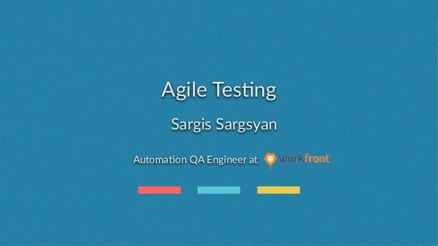 Agile Tes)ng Sargis Sargsyan                            Automa)on QA Engineer at