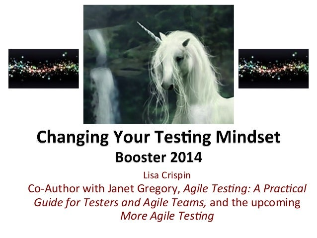 Lisa	   Crispin	    Co-­‐Author	   with	   Janet	   Gregory,	   Agile	   Tes)ng:	   A	   Prac)cal	    Guide	   for	   Test...