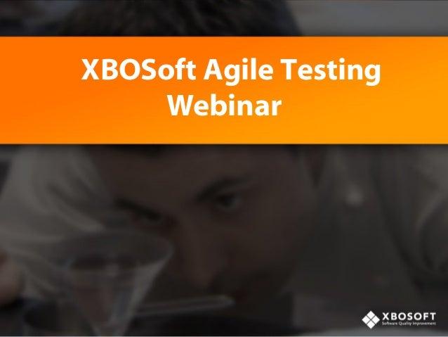 XBOSoft Agile Testing    Webinar