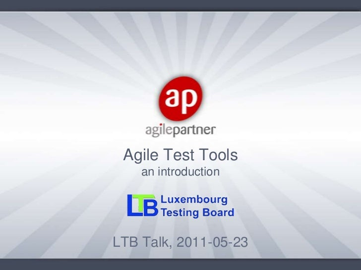 Agile Test Toolsan introduction<br />LTB Talk, 2011-05-23<br />
