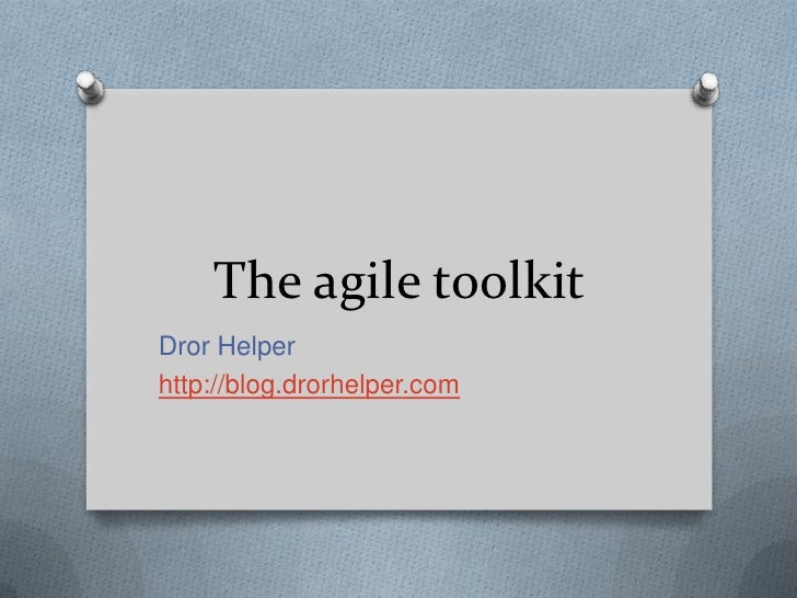 The agile toolkit<br />Dror Helper<br />http://blog.drorhelper.com<br />
