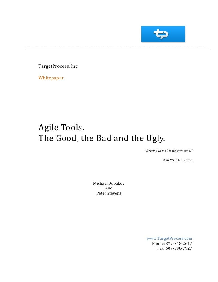 "TargetProcess, Inc.  Whitepaper     Agile Tools. The Good, the Bad and the Ugly.                                         ""..."