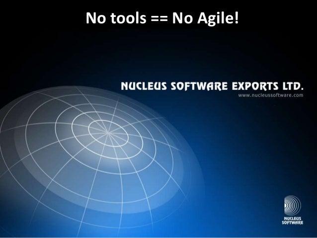 No tools == No Agile!