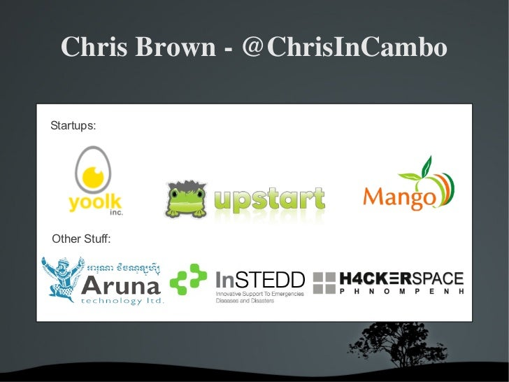 Chris Brown ­ @ChrisInCamboStartups:Other Stuff: