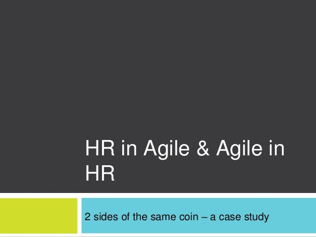 HR in Agile & Agile in HR 2 sides of the same coin – a case study
