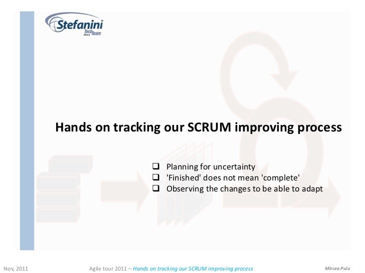 Hands on tracking our SCRUM improving process                                          Planning for uncertainty          ...