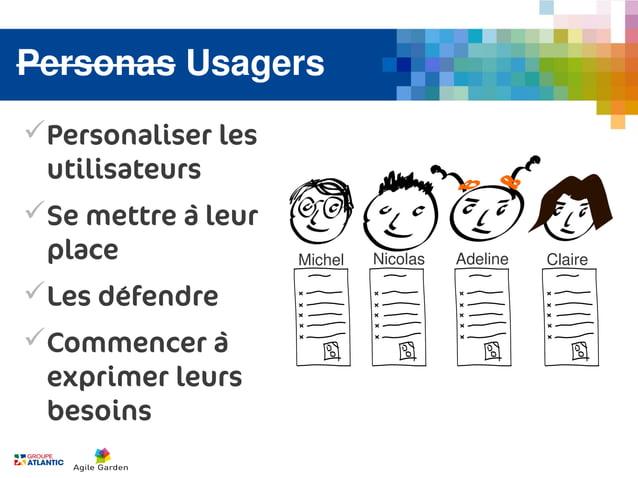 Personas UsagersPersonaliser les utilisateursSe mettre à leur place              Michel   Nicolas   Adeline   ClaireLes...