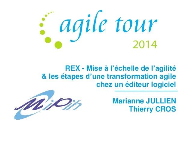 REX - Mise à l'échelle de l'agilité  & les étapes d'une transformation agile  chez un éditeur logiciel  Marianne JULLIEN  ...