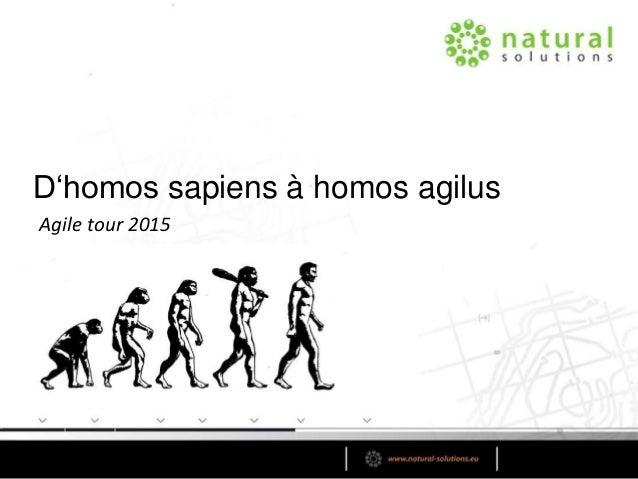 Agile tour 2015 D'homos sapiens à homos agilus