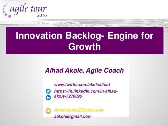 Alhad Akole, Agile Coach www.twitter.com/akolealhad https://in.linkedin.com/in/alhad- akole-7270095 Alhad.akole@Zensar.com...