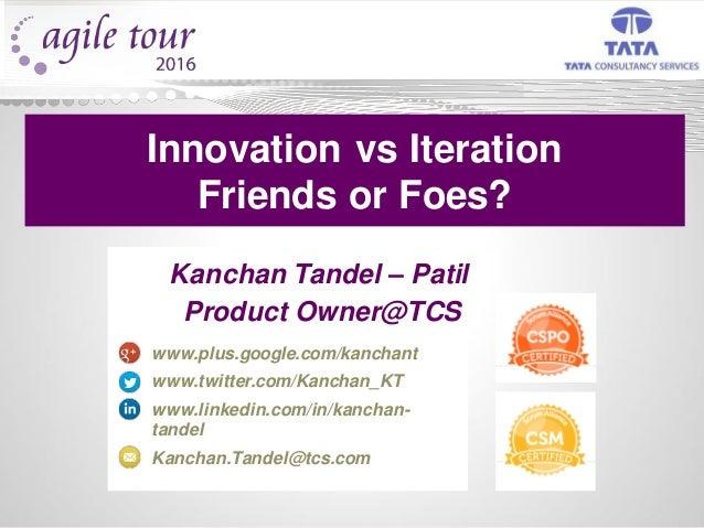 Kanchan Tandel – Patil Product Owner@TCS www.plus.google.com/kanchant www.twitter.com/Kanchan_KT www.linkedin.com/in/kanch...