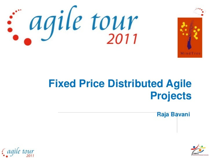 Fixed Price Distributed Agile                     Projects                     Raja Bavani