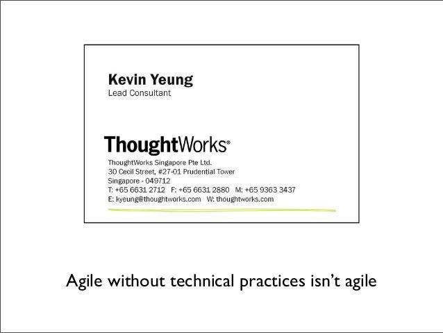 Agile without technical practices isn't agile