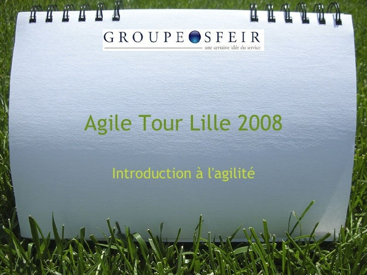 Agile Tour Lille 2008  Introduction à lagilité