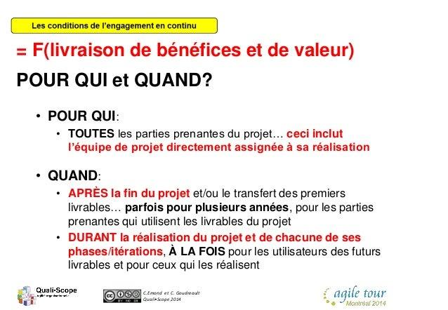 C.Emond et C. Goudreault Quali•Scope 2014 = F(livraison de bénéfices et de valeur) POUR QUI et QUAND? • POUR QUI: • TOUTES...