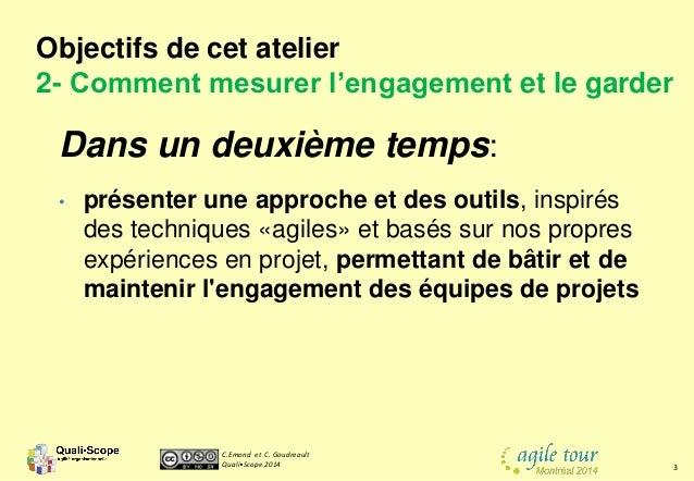 C.Emond et C. Goudreault Quali•Scope 2014 3 Dans un deuxième temps: • présenter une approche et des outils, inspirés des t...