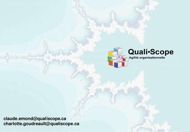 C.Emond et C. Goudreault Quali•Scope 2014 48 claude.emond@qualiscope.ca charlotte.goudreault@qualiscope.ca