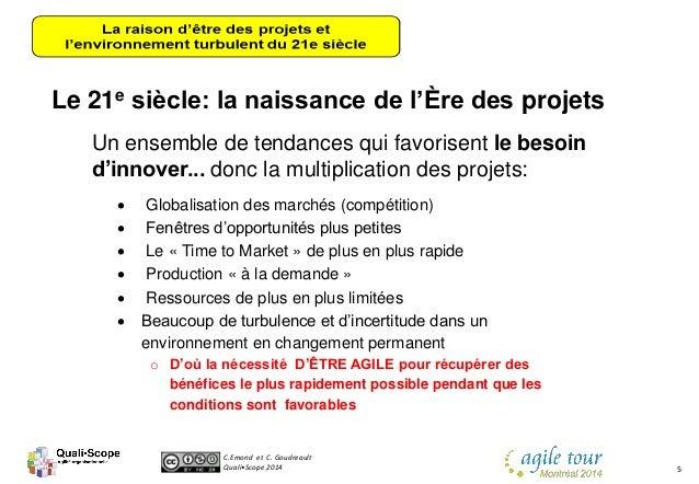 C.Emond et C. Goudreault Quali•Scope 2014 5 Le 21e siècle: la naissance de l'Ère des projets Un ensemble de tendances qui ...