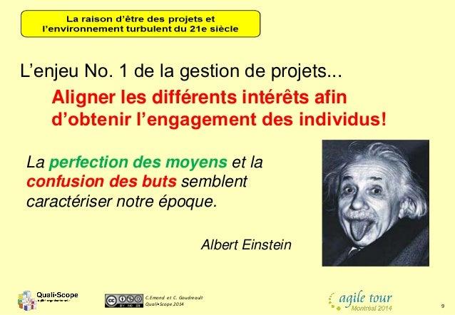 C.Emond et C. Goudreault Quali•Scope 2014 9 La perfection des moyens et la confusion des buts semblent caractériser notre ...