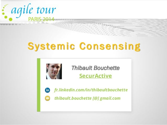 Systemic Consensing  Thibault Bouchette  SecurActive  fr.linkedin.com/in/thibaultbouchette  thibault.bouchette[@] gmail.com