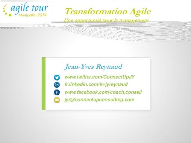 Jean-Yves Reynaud  www.twitter.com/ConnectUpJY  fr.linkedin.com/in/jyreynaud  www.facebook.com/coach.conseil  jyr@connectu...