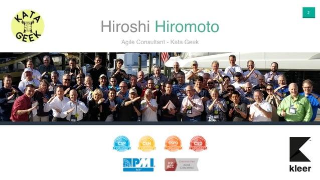 2 Agile Consultant - Kata Geek Hiroshi Hiromoto
