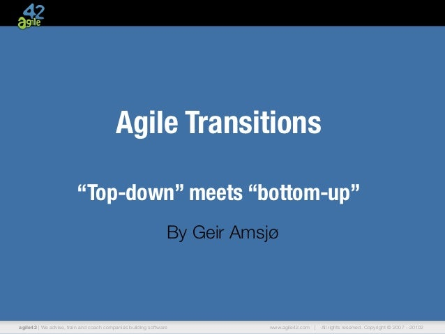 """Agile Transitions                        """"Top-down"""" meets """"bottom-up""""                                                     ..."""