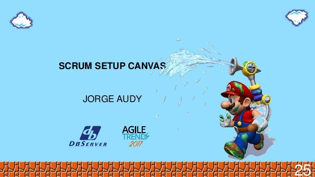 SCRUM SETUP CANVAS JORGE AUDY 25
