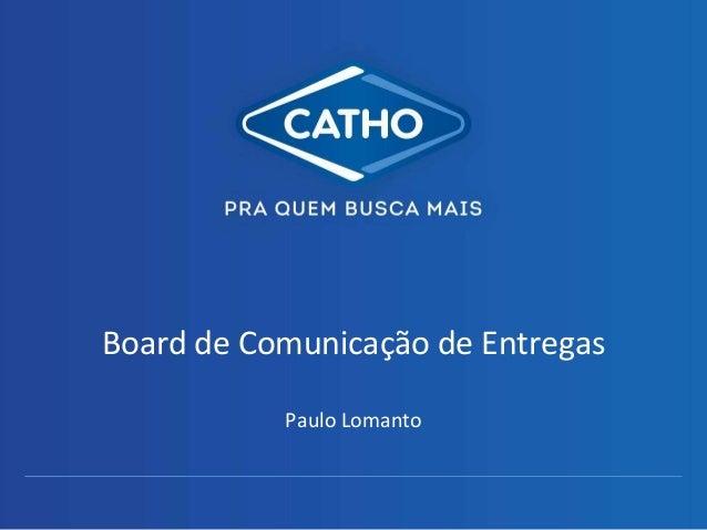 Board de Comunicação de Entregas Paulo Lomanto
