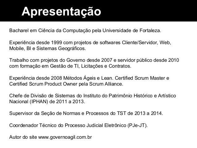 Apresentação Bacharel em Ciência da Computação pela Universidade de Fortaleza. Experiência desde 1999 com projetos de soft...