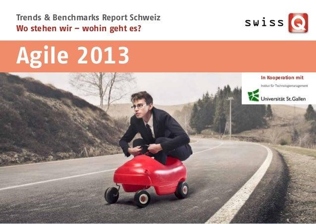 Trends & Benchmarks Report SchweizWo stehen wir – wohin geht es?Agile 2013                                     In Kooperat...