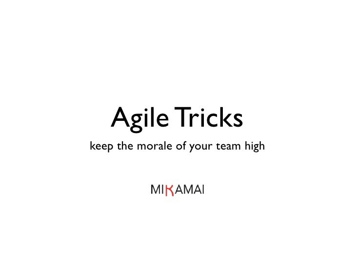 Agile Tricks keep the morale of your team high