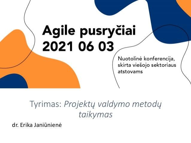 Tyrimas: Projektų valdymo metodų taikymas dr. Erika Janiūnienė