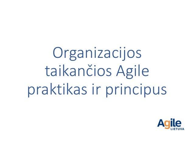 Organizacijos taikančios Agile praktikas ir principus