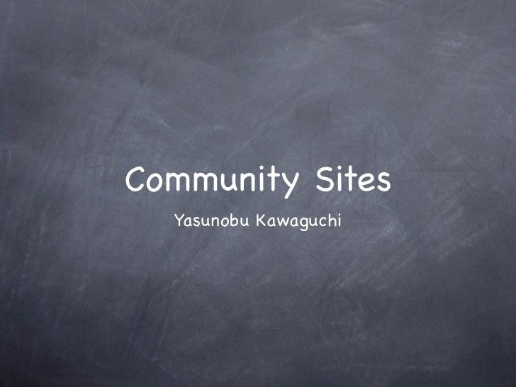 Community Sites  Yasunobu Kawaguchi