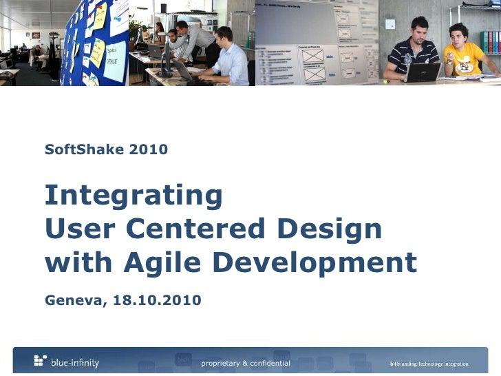 SoftShake 2010IntegratingUser Centered Design with Agile Development Geneva, 18.10.2010<br />