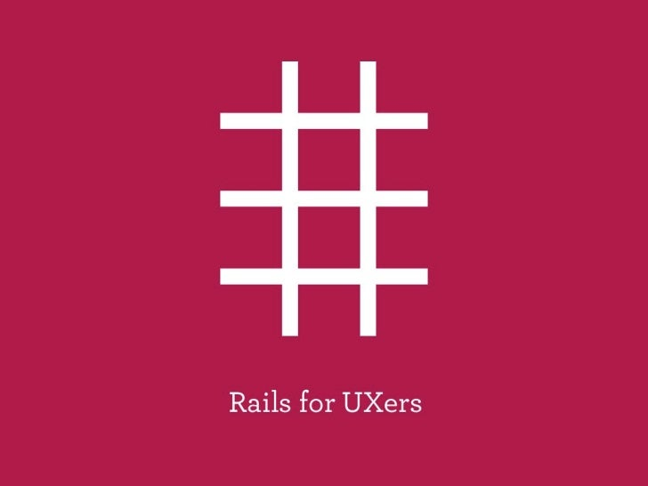 Rails for UXers