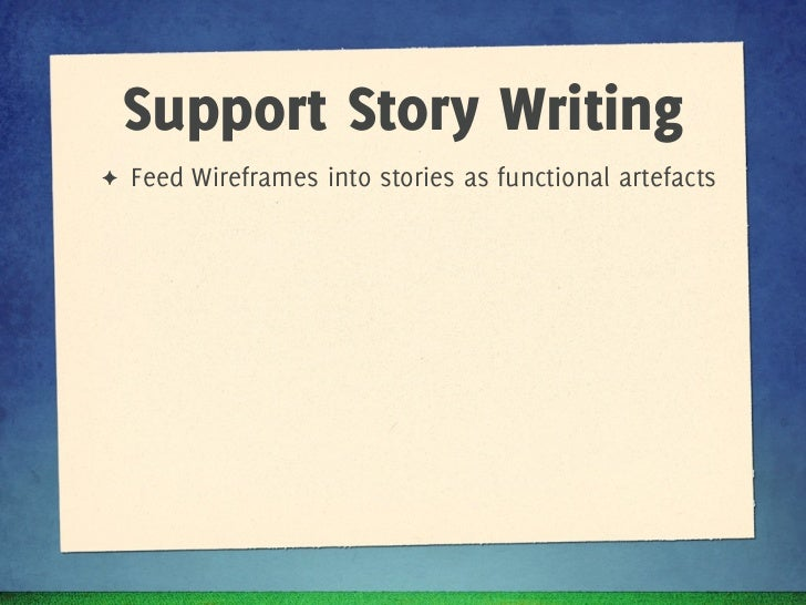 Support Story Writing✦   Feed Wireframes into stories as functional artefacts✦   Develop your personas with BAs so they ca...