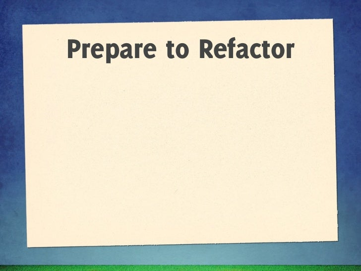Prepare to Refactor✦   Organise your files to prepare for change           http://photoshopetiquette.com/
