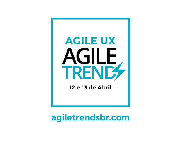 Agile UX - Esquenta AgileTrends na ThoughtWorks