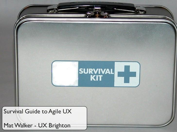 Survival Guide to Agile UXMat Walker - UX Brighton