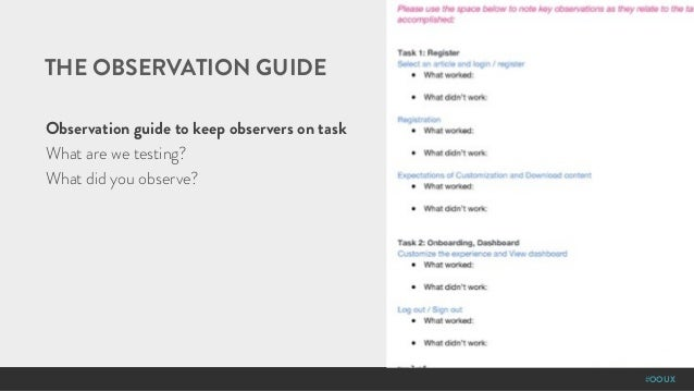#OOUX THE OBSERVATION GUIDE Observation guide to keep observers on task What are we testing? What did you observe?
