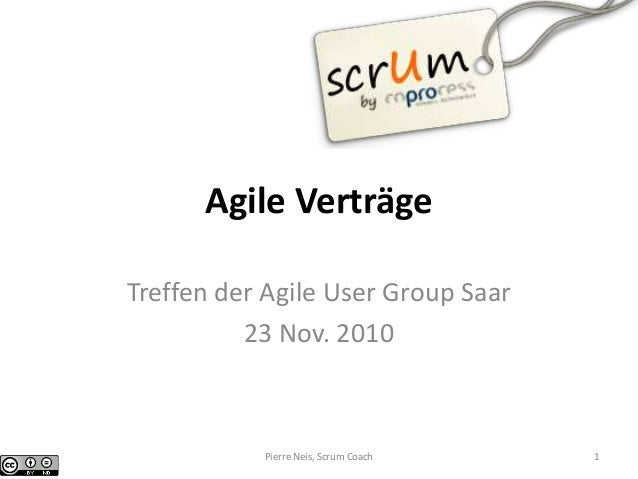 Agile Verträge Treffen der Agile User Group Saar 23 Nov. 2010 Pierre Neis, Scrum Coach 1