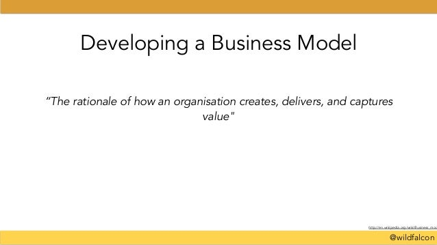 """@wildfalcon Developing a Business Model """"The rationale of how an organisation creates, delivers, and captures value"""" http:..."""